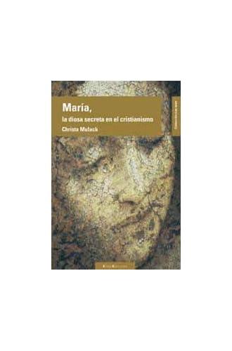 María, La Diosa Secreta Del Cristianismo