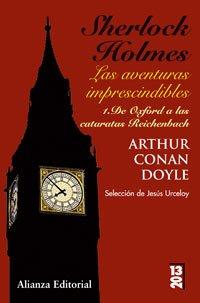 Sherlock Holmes: Las aventuras imprescindibles: 1. De Oxford a las cataratas de Reichenbach (13/20) por Arthur Conan Doyle