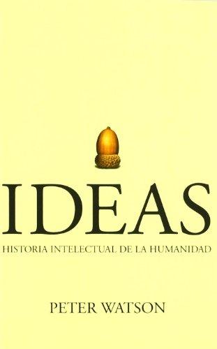 Ideas - historia intelectual de la humanidad