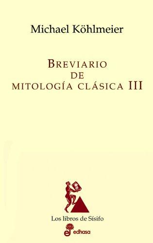 Breviario de mitologia clásica III (Los libros de Sísifo) por Michael Köhlmeier