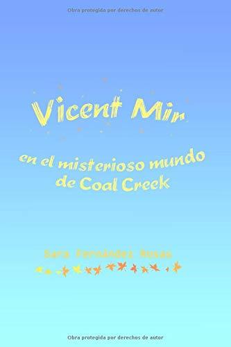 Vicent Mir en el misterioso mundo de Coal Creek por Sara Fernández Rosas