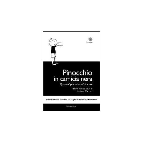Pinocchio In Camicia Nera. Quattro Pinocchiate Fasciste
