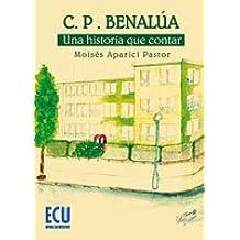 C.P.Benalúa. Una historia que contar