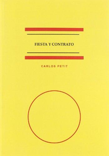 Fiesta y contrato: Negocios taurinos en protocolos sevillanos (1777-1847) por Carlos Petit Calvo