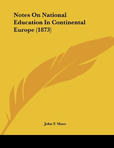 Notes on National Education in Continental Europe (1873)