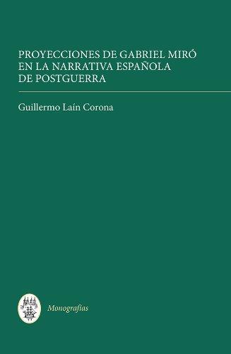Proyecciones de Gabriel Miró En La Narrativa Española de Postguerra (Coleccion Tamesis, Serie A: Monografías, Band 332)