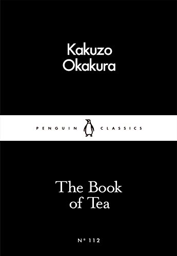 The Book of Tea (Penguin Classics)