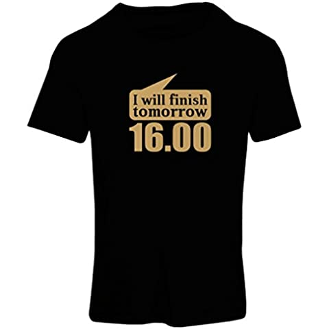 N4032F Camiseta mujer I will finish tomorrow 4pm gift