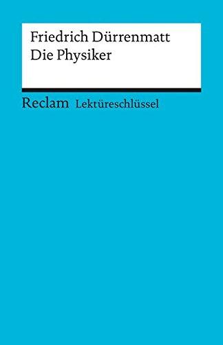 Friedrich Dürrenmatt: Die Physiker. Lektüreschlüssel