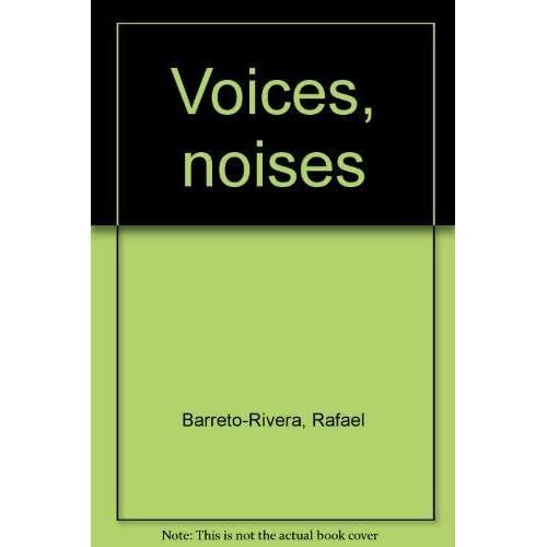 Voices, noises