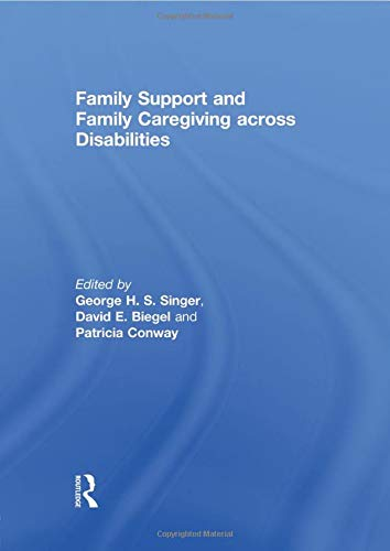 Family Support and Family Caregiving across Disabilities PDF Books