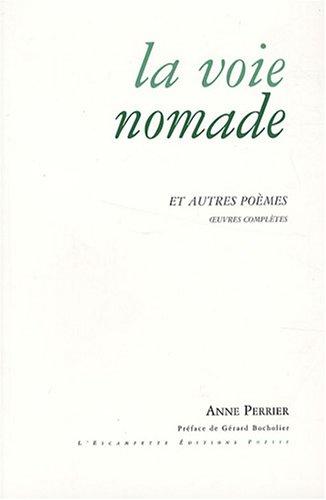 la-voie-nomade-et-autres-poemes-oeuvre-complete-1952-2007