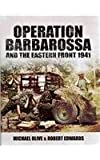 Operation Barbarossa: and the Eastern Front 1941 (Military Photo Series)