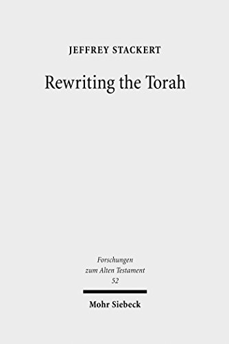 Rewriting the Torah: Literary Revision in Deuteronomy and the Holiness Legislation (Forschungen zum Alten Testament Book 52) (English Edition)