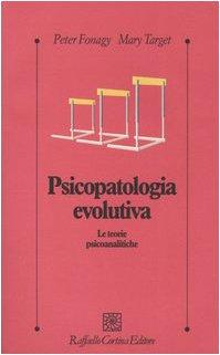 psicopatologia-evolutiva-le-teorie-psicoanalitiche
