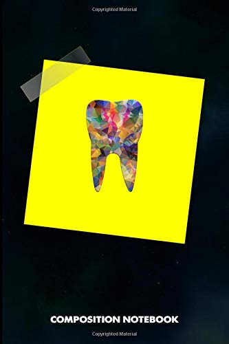 Composition Notebook: Dental Hygienist Yellow Sticker, Birthday Journal for Oral Health Dentists to write on por M. Shafiq