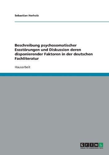 Beschreibung psychosomatischer Essstörungen und Diskussion deren disponierender Faktoren in der deutschen Fachliteratur