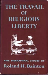 The Travail of Religious Liberty, Nine Biographical Studies