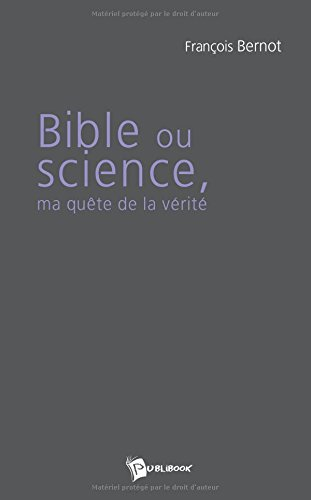 Bible Ou Science, Ma Quete de la Verite