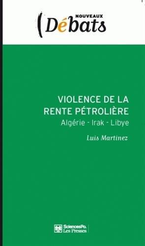Violence de la rente pétrolière : Algérie - Irak - Libye