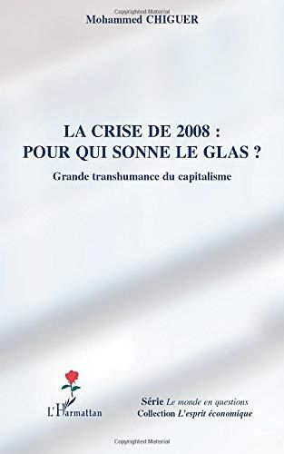 La crise de 2008 : pour qui sonne le glas ?: Grande transhumance du capitalisme