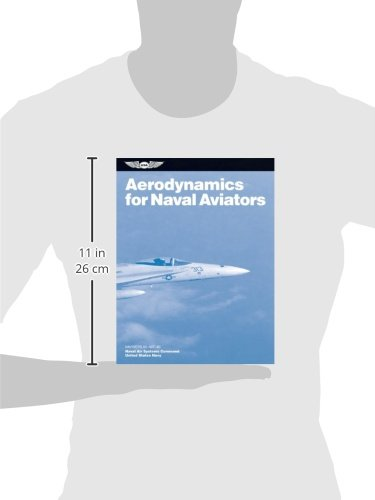 Aerodynamics for Naval Aviators: NAVWEPS 00-80T-80 (FAA Handbooks)