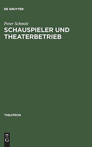 Schauspieler und Theaterbetrieb: Studien zur Sozialgeschichte des Schauspielerstandes im deutschsprachigen Raum 1700–1900 (Theatron, Band 5)