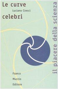 le-curve-celebri-invito-alla-storia-della-matematica-attraverso-le-curve-piane-piu-affascinanti