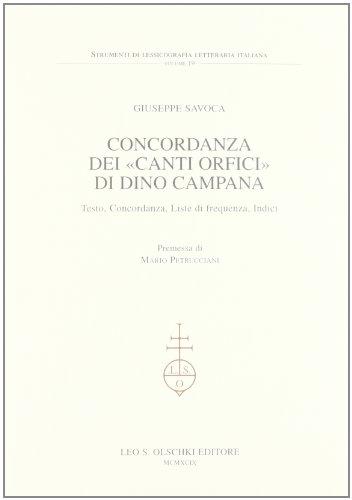 Concordanza dei «Canti orfici» di Dino Campana. Testo, concordanza, liste di frequenza,...