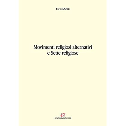 Movimenti Religiosi Alternativi E Sette Religiose (Pastorale Vol. 1)