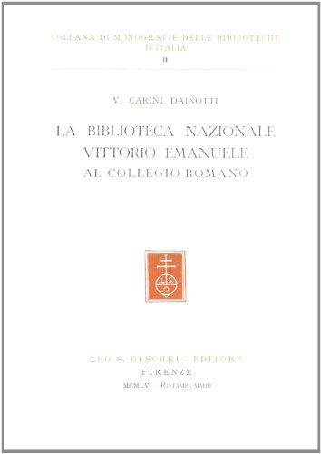 La Biblioteca nazionale Vittorio Emanuele al Collegio romano (Monografie delle Biblioteche d'Italia) por Virginia Carini Dainotti