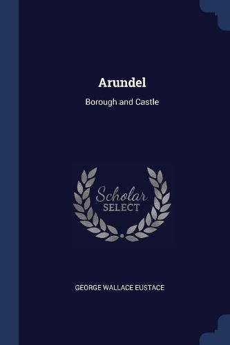 Arundel: Borough and Castle