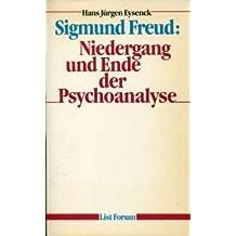 Sigmund Freud: Niedergang und Ende der Psychonanalyse