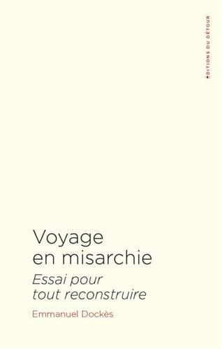 Voyage en Misarchie : Essai pour tout reconstruire par