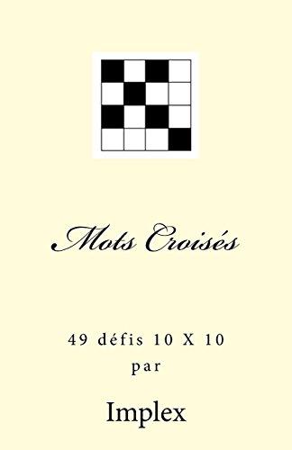 Mots croises: 49 Defis 10 X 10