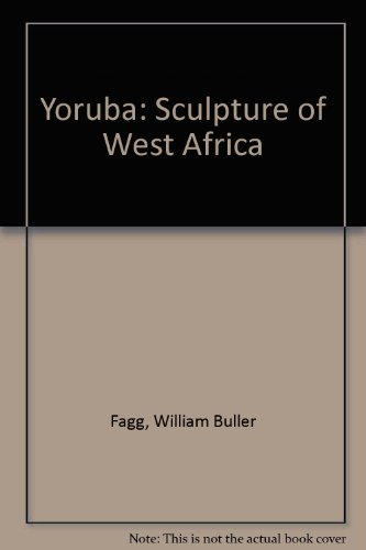 Yoruba: Sculpture of West Africa