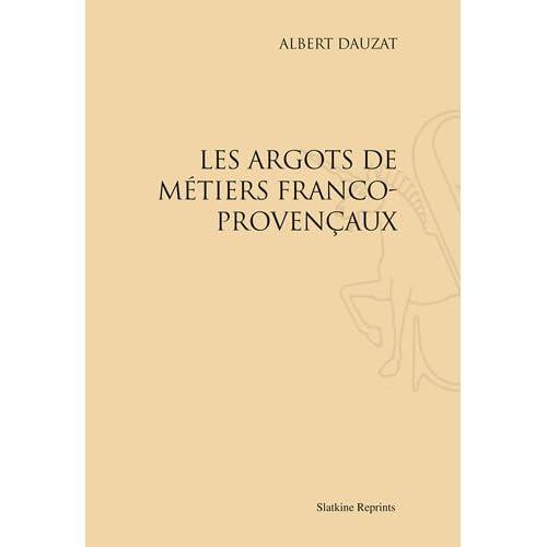 Les Argots de Metiers Franco-Provencaux (1917).
