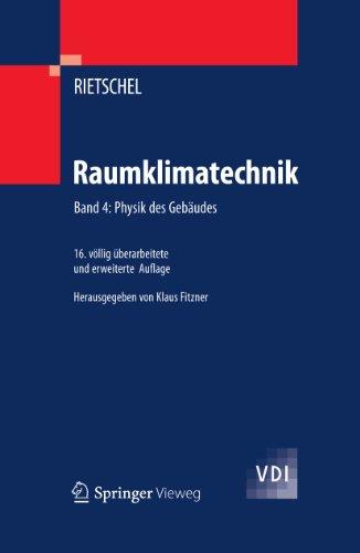 Raumklimatechnik: Band 4: Physik des Gebäudes (VDI-Buch)
