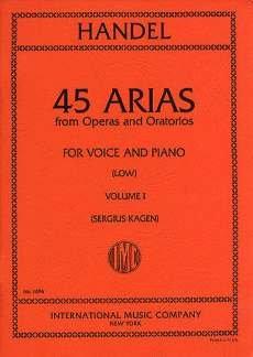 45 ARIEN 1 AUS OPERN UND ORATORIEN 1 - arrangiert für Gesang - Tiefe Stimme (Low Voice) - Klavier [Noten / Sheetmusic] Komponist: HAENDEL GEORG FRIEDRICH