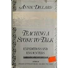 Teaching a Stone to Talk by Annie Dillard (1982-07-30)