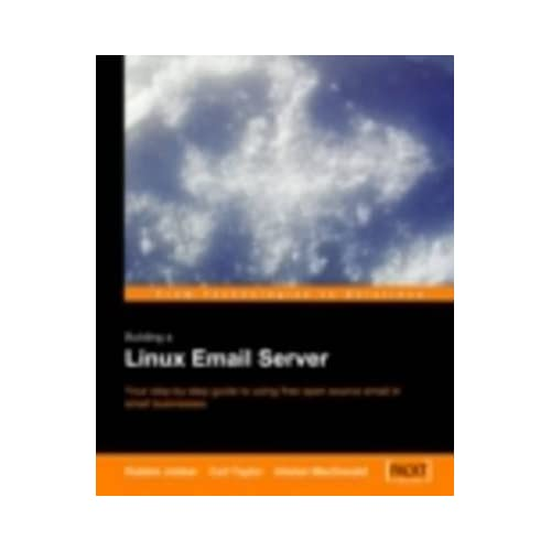 [(Linux Email : Setup and Run a Small Office Email Server)] [By (author) Carl Taylor ] published on (July, 2005)