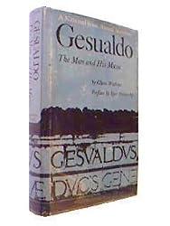Gesualdo: The man and his music by Glenn Watkins (1974-07-30)