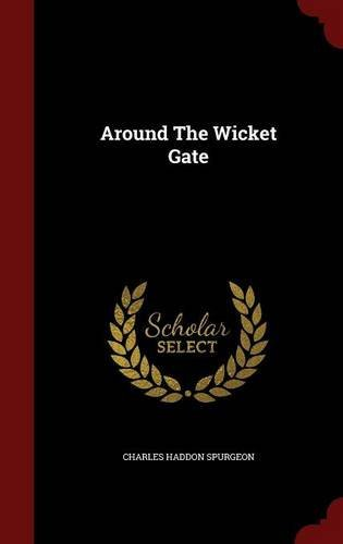 Around The Wicket Gate by Charles Haddon Spurgeon (2015-08-09)
