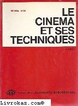 Le cinéma et ses techniques. par Wyn.