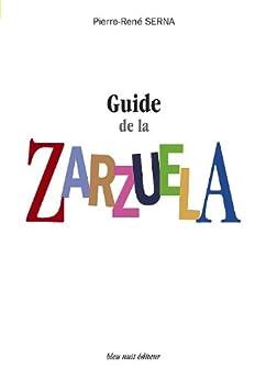 Guide de la Zarzuela par [SERNA, Pierre-René]