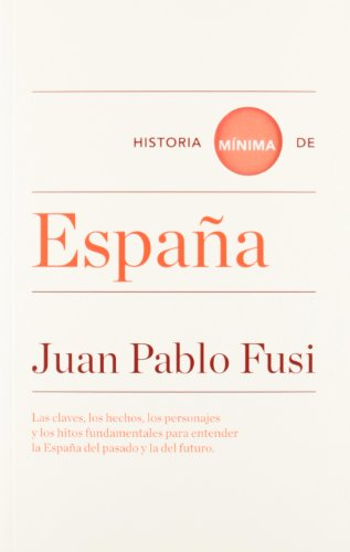 Historia mínima de España por Juan Pablo Fusi