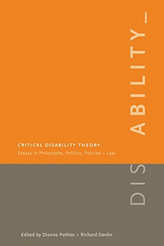 Critical Disability Theory: Essays in Philosophy, Politics, Policy, and Law (Law and Society)