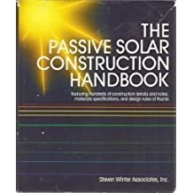 The Passive Solar Construction Handbook: Featuring Hundreds of Construction Details and Notes, Materials Specifications, and Design Rules of Thumb by Levy, M. Emanuel (1983) Hardcover