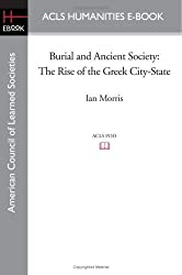 Burial and Ancient Society: The Rise of the Greek City-State by Ian Morris (2008-11-07)