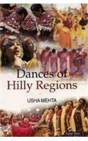 Dances of Hilly Regions por Usha Mehta